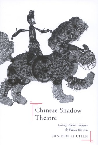 (Chinese Shadow Theatre: History, Popular Religion, and Women Warriors)