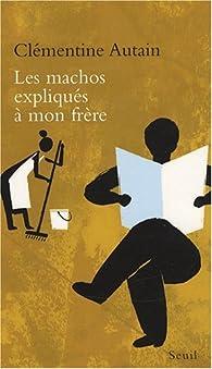 Les machos expliqués à mon frère par Clémentine Autain