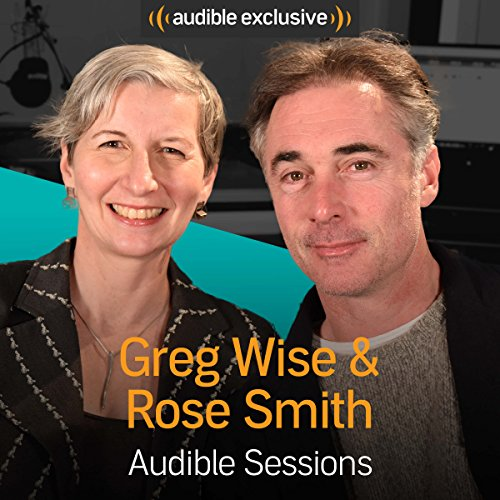Greg Wise & Rose Smith: Audible Sessions: FREE Excusive Interview