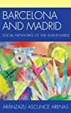 Barcelona and Madrid : Social Networks of the Avant-Garde, Ascunce, Aranzazu, 1611484243