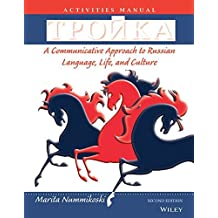 Activities Manual to accompany Troika: A Communicative Approach to Russian Language, Life, and Culture, 2e