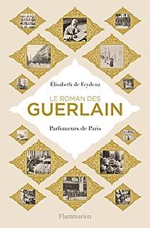Le roman des Guerlain : parfumeurs de Paris, Feydeau, Elisabeth de