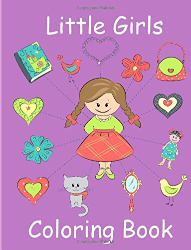 Download Little Girls Coloring Book: Coloring Book for Toddler Girls: Toddler Coloring Book with Cute Pictures for Little Girls to Color (Coloring Books for Toddlers) pdf epub