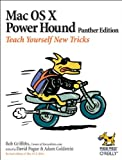 Mac OS X Power Hound : Teach Yourself New Tricks, Griffiths, Robert and Pogue, David, 059600818X