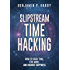 Slipstream Time Hacking: How to Cheat Time, Live More, And Enhance Happiness (English Edition)