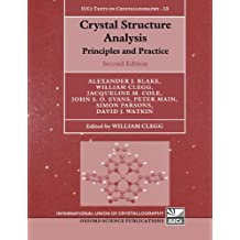 Crystal Structure Analysis: Principles and Practice (International Union of Crystallography Monographs on Crystallography)