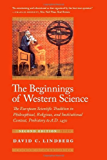 The Beginnings of Western Science: The European Scientific Tradition in Philosophical, Religious, and Institutional…