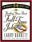 The World's Easiest Pocket Guide to Finding Your First Full-Time Job, Larry Burkett and Ed Strauss, 0802409954