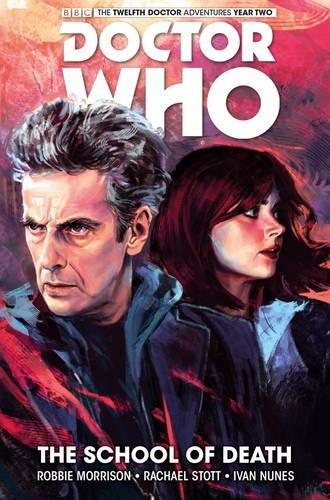 Doctor Who: The Twelfth Doctor Volume 4 - The School of Death (Doctor Who New Adventures)