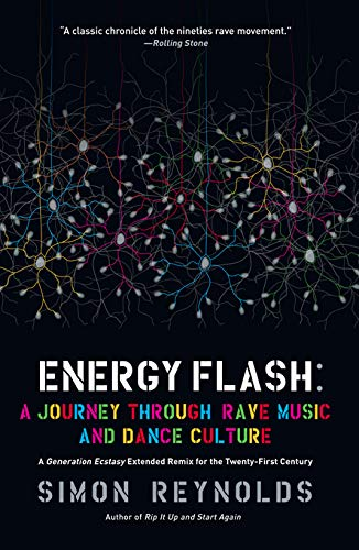 Energy Flash: A Journey Through Rave Music and Dance Culture See more  Reprint Edition
