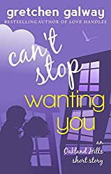 Can't Stop Wanting You: (Oakland Hills Short Story 1) (English Edition)