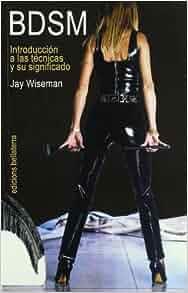 BDSM - INTRODUCCION TECNICAS Y SIGNIFICADO: WISEMAN JAY