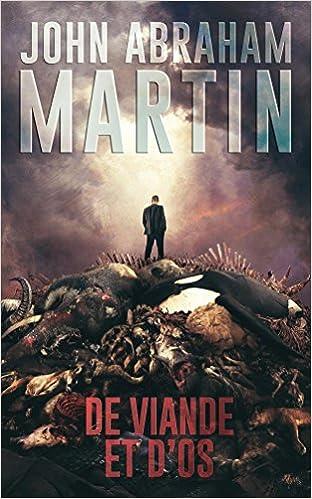 John Abraham Martin (2016) - De viande et d'os
