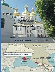 Navies, Petrol and Chocolate: Why Ukraine Matters