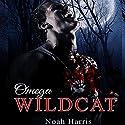 Omega Wildcat: M/M Werewolf Romance Audiobook by Noah Harris Narrated by Nikki Diamond