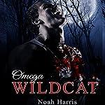 Omega Wildcat: M/M Werewolf Romance   Noah Harris