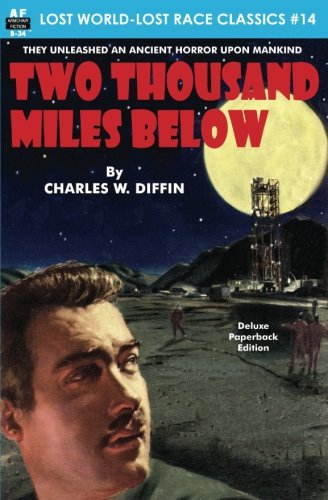 Read Online Two Thousand Miles Below (Lost World-Lost Race Classics) (Volume 14) pdf