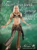 Four Seasons of Spring - Belly Dance Performances by Neon