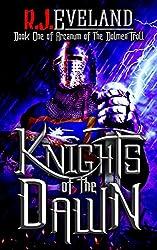 Knights of the Dawn (Arcanum of the Dolmen Troll Book 1)