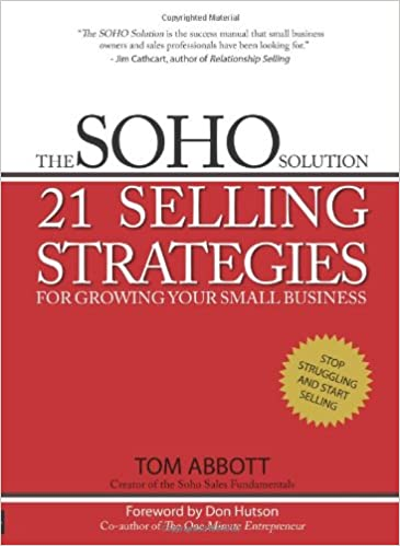 [Review] The SOHO Solution: 21 Selling Strategies For Growing Your Small Business