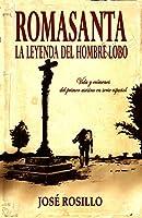 ROMASANTA, LA LEYENDA DEL HOMBRE LOBO: Los crímenes del primer asesino en serie español.
