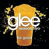 For Good (Glee Cast Version)