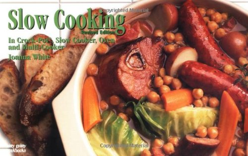 Slow Cooking: In Crockpot, Slow Cooker, Oven and Multi-Cooker (Nitty Gritty Cookbooks) by Joanna White