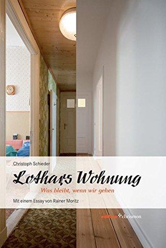 Lothars Wohnung. Was bleibt, wenn wir gehen (edition chrismon)