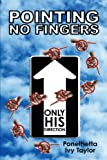 Pointing No Fingers, Ponethetta Ivy Taylor, 1426923953