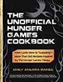 img - for The Unofficial Hunger Games Cookbook: From Lamb Stew to