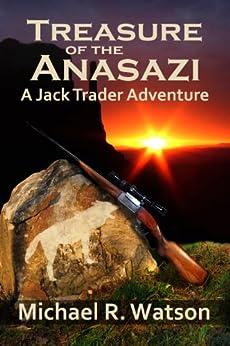 Treasure of the Anasazi (A Jack Trader Adventure Book 2) by [Watson, Michael R.]