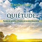 Quiétude - A l'écoute de sa nature essentielle | Eckhart Tolle