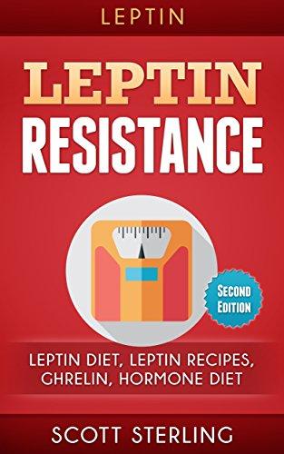Leptin: Leptin Restistance: Leptin Diet, Leptin Recipes, Ghrelin, Hormone Diet (Heal Metabolism, Ghrelin, Leptin Diet, Leptin Resistance, Leptin Reset, Leptin Women, Bone Broth)