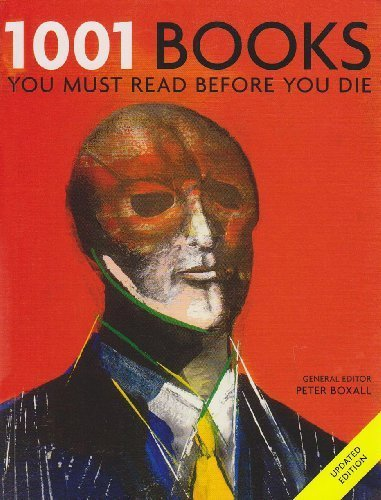 1001 Books: You Must Read Before You Die by Peter Boxall (2008) Paperback