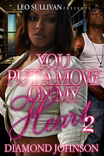 Juicy Full Diamond - You Put A Move On My Heart 2