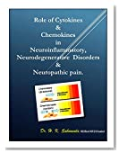 """Role of Cytokines & Chemokines in Neuroinflammatory, Neurodegenerative Disorders and Neuropathic Pain."""