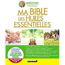 Ma bible des huiles essentielles: Nouvelle édition augmentée entièrement mise à jour (French Edition)