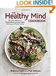 The Healthy Mind Cookbook: Big-Flavor...