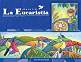 La Eucaristia: Edicion Bilingue, Loyola Press, 082942671X