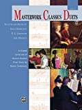 Masterwork Classics Duets, Level 1: A Graded Collection of Teacher-Student Elementary Piano Duets by Master Composers (1 Piano, 4 Hands) (Alfred Masterwork Edition: Masterwork Classics Duets)