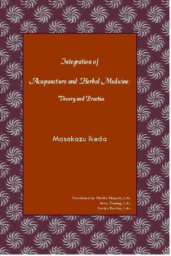 Integration of Acupuncture and Herbal Medicine: Theory and Practice by Masakazu Ikeda (2010) Paperback