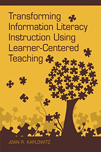 (Transforming Information Literacy Instruction Using Learner-Centered Teaching)