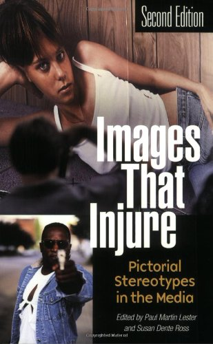 Images that Injure: Pictorial Stereotypes in the Media, 2nd Edition