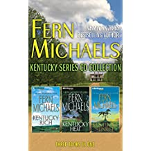 Fern Michaels - Kentucky Series: Books 1-3: Kentucky Rich, Kentucky Heat, Kentucky Sunrise