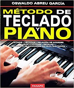 MÉTODO DE TECLADO Y PIANO: Oswaldo Abreu García: 9789803666446: Amazon.com: Books