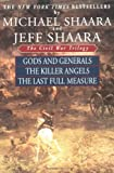 img - for The Civil War Trilogy: Gods and Generals / The Killer Angels / The Last Full Measure book / textbook / text book