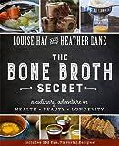 Bone Broth Secret: A Culinary Adventure in Health, Beauty, and Longevity