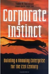 Corporate Instinct: Building a Knowing Enterprise for the 21st Century Hardcover