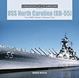 USS North Carolina (BB-55): From WWII Combat to Museum Ship (Legends of Warfare: Naval)