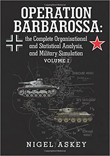 Operation Barbarossa: the Complete Organisational and Statistical